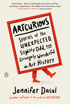 ArtCurious: Stories of the Unexpected, Slightly Odd, and Strangely Wonderful in Art History Cover Image