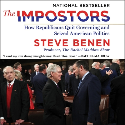 The Impostors: How Republicans Quit Governing and Seized American Politics Cover Image
