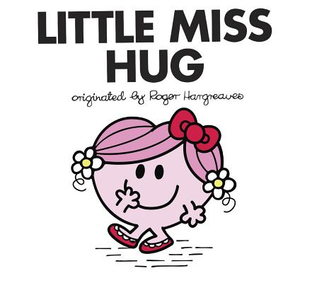 Little Miss Hug (Mr. Men and Little Miss) Cover Image