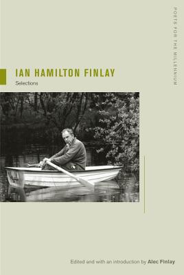 Ian Hamilton Finlay: Selections (Poets for the Millennium #8) Cover Image