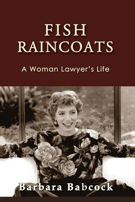 Fish Raincoats: A Woman Lawyer's Life (Journeys & Memoirs #20) Cover Image