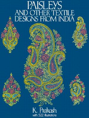 Paisleys and Other Textile Designs from India (Dover Pictorial Archives) Cover Image