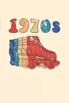 1970s Roller Skates Notebook: Cool & Funky 70s Roller Skating Notebook - Retro Vintage Repeat - Red Blue Beige Sand Turquoise Cover Image