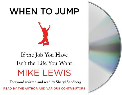 When to Jump: If the Job You Have Isn't the Life You Want Cover Image