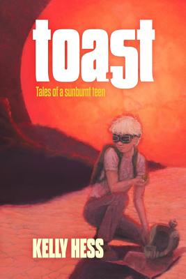 Toast: Tales of a Sunburnt Teen Cover Image