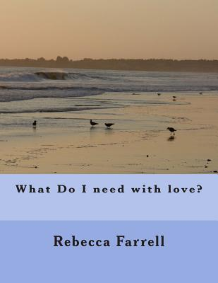 What Do I need with love? Cover Image