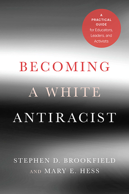 Becoming a White Antiracist: A Practical Guide for Educators, Leaders, and Activists Cover Image