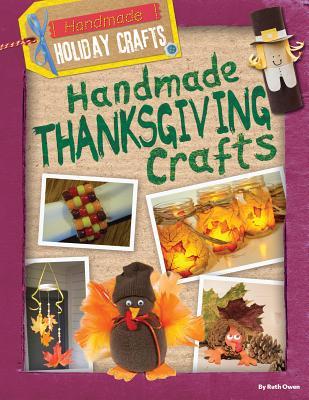 Handmade Thanksgiving Crafts (Handmade Holiday Crafts) Cover Image