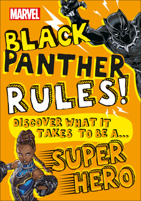 Marvel Black Panther Rules!: Discover what it takes to be a Super Hero Cover Image