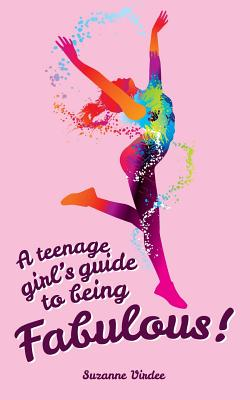 A Teenage Girl's Guide To Being Fabulous Cover Image