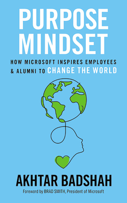 The Purpose Mindset: How Microsoft Inspires Employees and Alumni to Change the World Cover Image