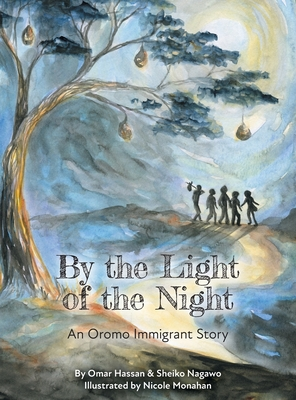 By The Light of The Night: An Oromo Immigrant Story Cover Image