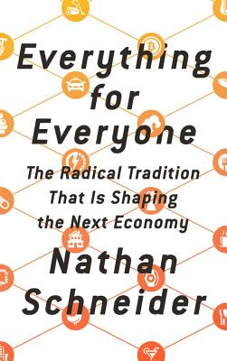 Everything for Everyone: The Radical Tradition That Is Shaping the Next Economy Cover Image