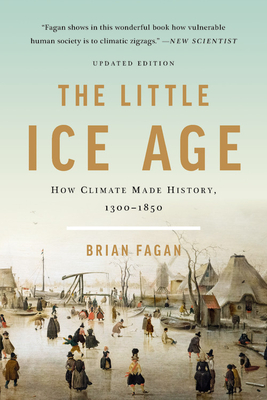 The Little Ice Age: How Climate Made History 1300-1850 Cover Image