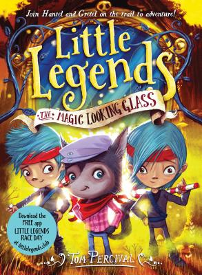 The Magic Looking Glass (Little Legends #4) Cover Image