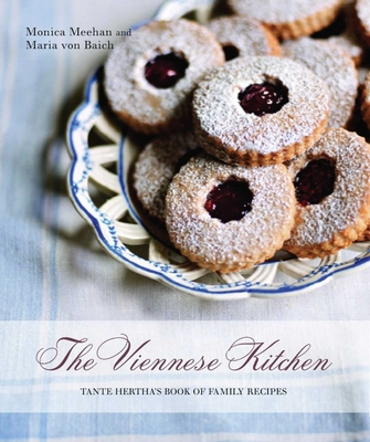 The Viennese Kitchen: 10th Anniversary Edition: Tante Hertha's Book of Family Recipes Cover Image