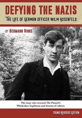 Defying the Nazis: The Story of German Officer Wilm Hosenfeld, Young Readers Edition (Young Readers) (Young Readers) Cover Image