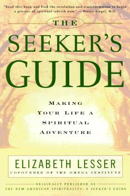 The Seeker's Guide: Making Your Life a Spiritual Adventure Cover Image