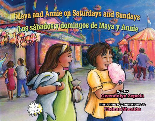 Maya and Annie on Saturdays and Sundays / Los Sabados Y Domingos de Maya Y Annie Cover Image