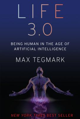 Life 3.0: Being Human in the Age of Artificial Intelligence Cover Image