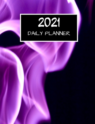 2021 Daily Planner: Big Daily Planner Including Calendar, Checklist, Priorities, To Do List & Notes Cover Image