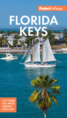 Fodor's in Focus Florida Keys: With Key West, Marathon and Key Largo (Full-Color Travel Guide) Cover Image