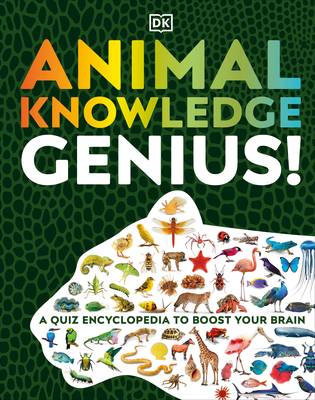 Animal Knowledge Genius: A Quiz Encyclopedia to Boost Your Brain Cover Image
