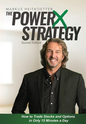 The PowerX Strategy: How to Trade Stocks and Options in Only 15 Minutes a Day Cover Image
