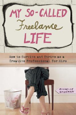 My So-Called Freelance Life Cover