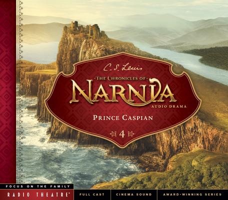 Prince Caspian (Radio Theatre #4) Cover Image