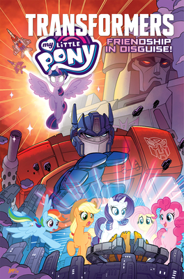 My Little Pony/Transformers: Friendship in Disguise Cover Image