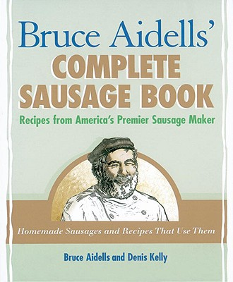 Bruce Aidells' Complete Sausage Book Cover