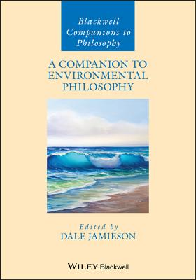 Cover for A Companion to Environmental Philosophy (Blackwell Companions to Philosophy #19)