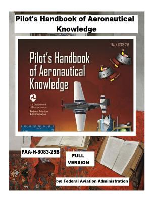 Pilot's Handbook of Aeronautical Knowledge: FAA-H-8083-25B. / Full version / Cover Image