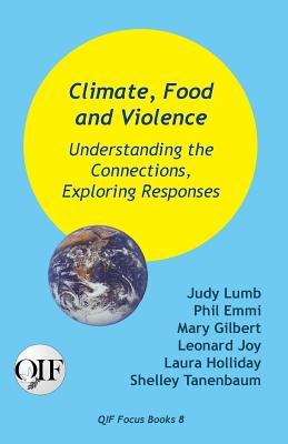 Climate, Food and Violence: Understanding the Connections, Exploring Responses Cover Image