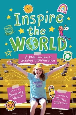 Inspire the World: A Kid's Journey to Making a Difference Cover Image