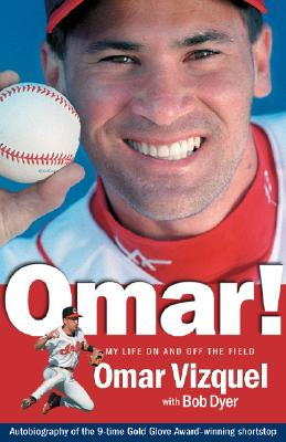 Omar! My Life on and Off the Field: Memoirs of a Gold-Glove Shortstop Cover Image