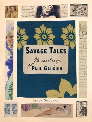 Savage Tales: The Writings of Paul Gauguin Cover Image