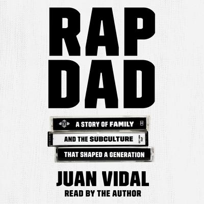 Rap Dad: A Story of Family and the Subculture That Shaped a Generation Cover Image