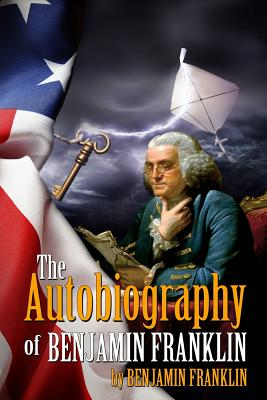 The Autobiography of Benjamin Franklin: (Starbooks Classics Editions) Cover Image