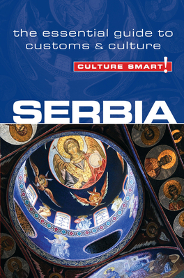 Culture Smart!: Serbia: The Essential Guide to Customs & Culture Cover Image