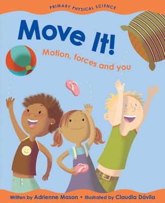 Move It!: Motion, Forces and You (Primary Physical Science) Cover Image
