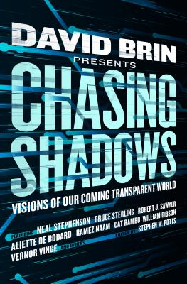 Chasing Shadows: Visions of Our Coming Transparent World Cover Image