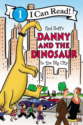 Danny and the Dinosaur in the Big City (I Can Read Level 1) Cover Image