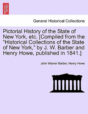 Pictorial History of the State of New York, Etc. [Compiled from the