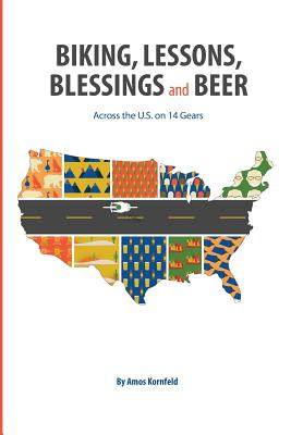 Biking, Lessons, Blessings and Beer: Across the U.S. on 14 Gears Cover Image