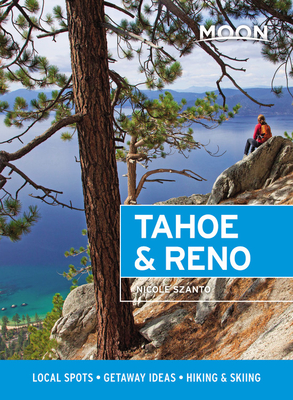 Moon Tahoe & Reno: Local Spots, Getaway Ideas, Hiking & Skiing (Travel Guide) Cover Image