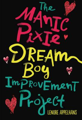 The Manic Pixie Dream Boy Improvement Project Cover Image