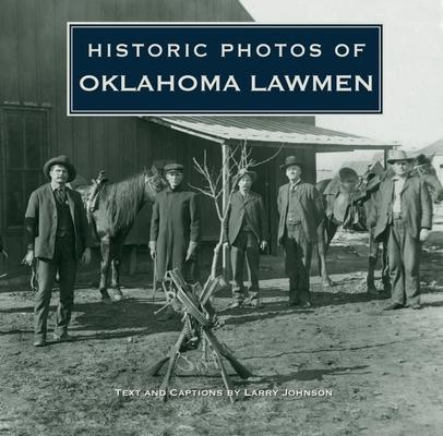 Historic Photos of Oklahoma Lawmen Cover Image