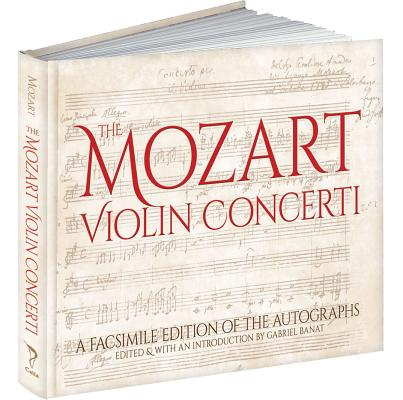 The Mozart Violin Concerti: A Facsimile Edition of the Autographs (Calla Editions) Cover Image